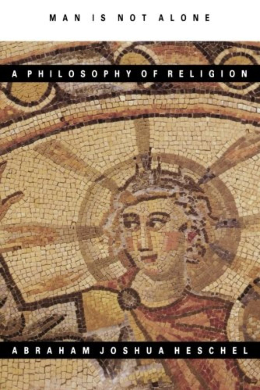 Cover of Man Is Not Alone : A Philosophy of Religion