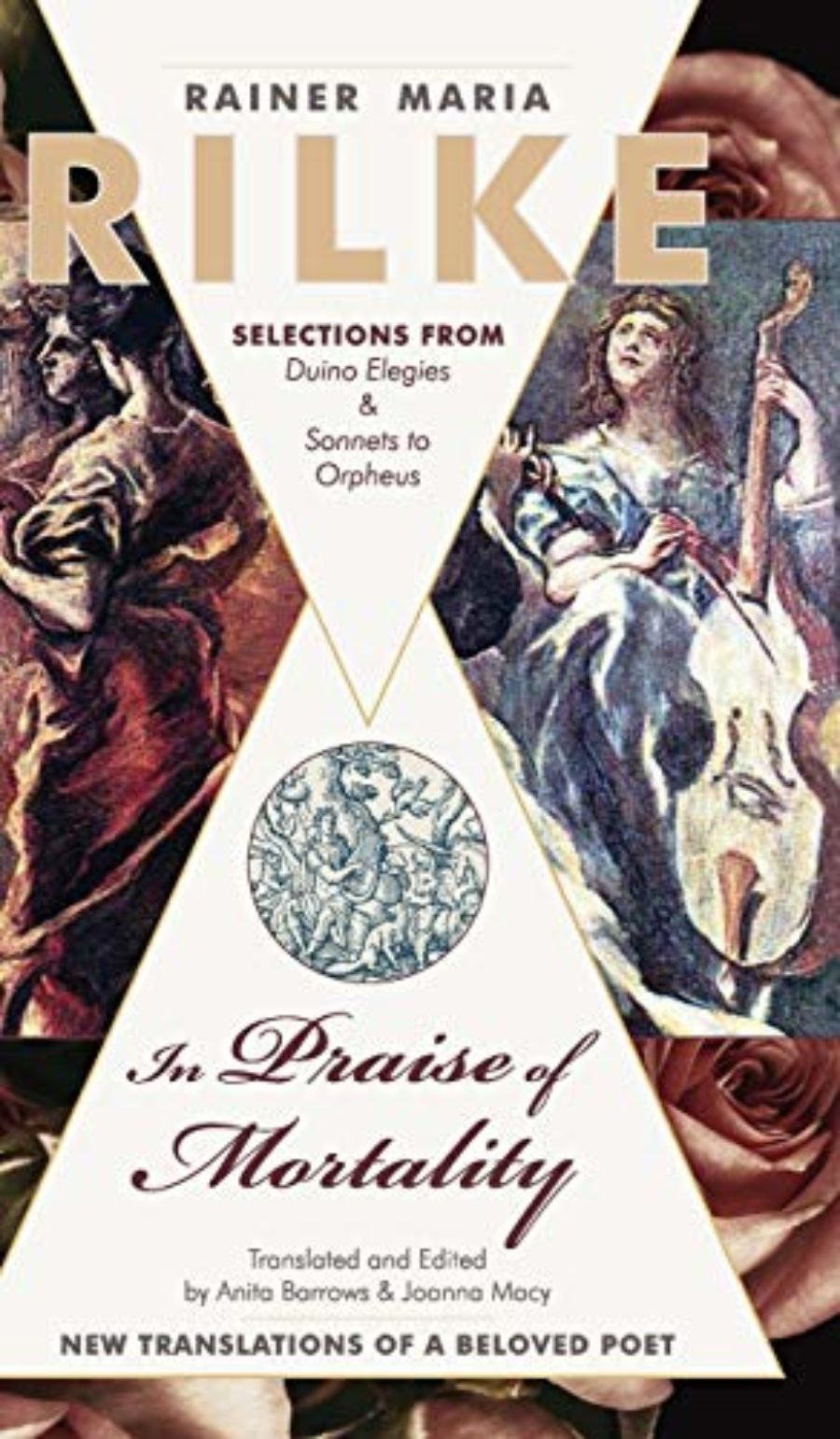 Cover of In Praise of Mortality: Selections from Rainer Maria Rilke's Duino Elegies and Sonnets to Orpheus