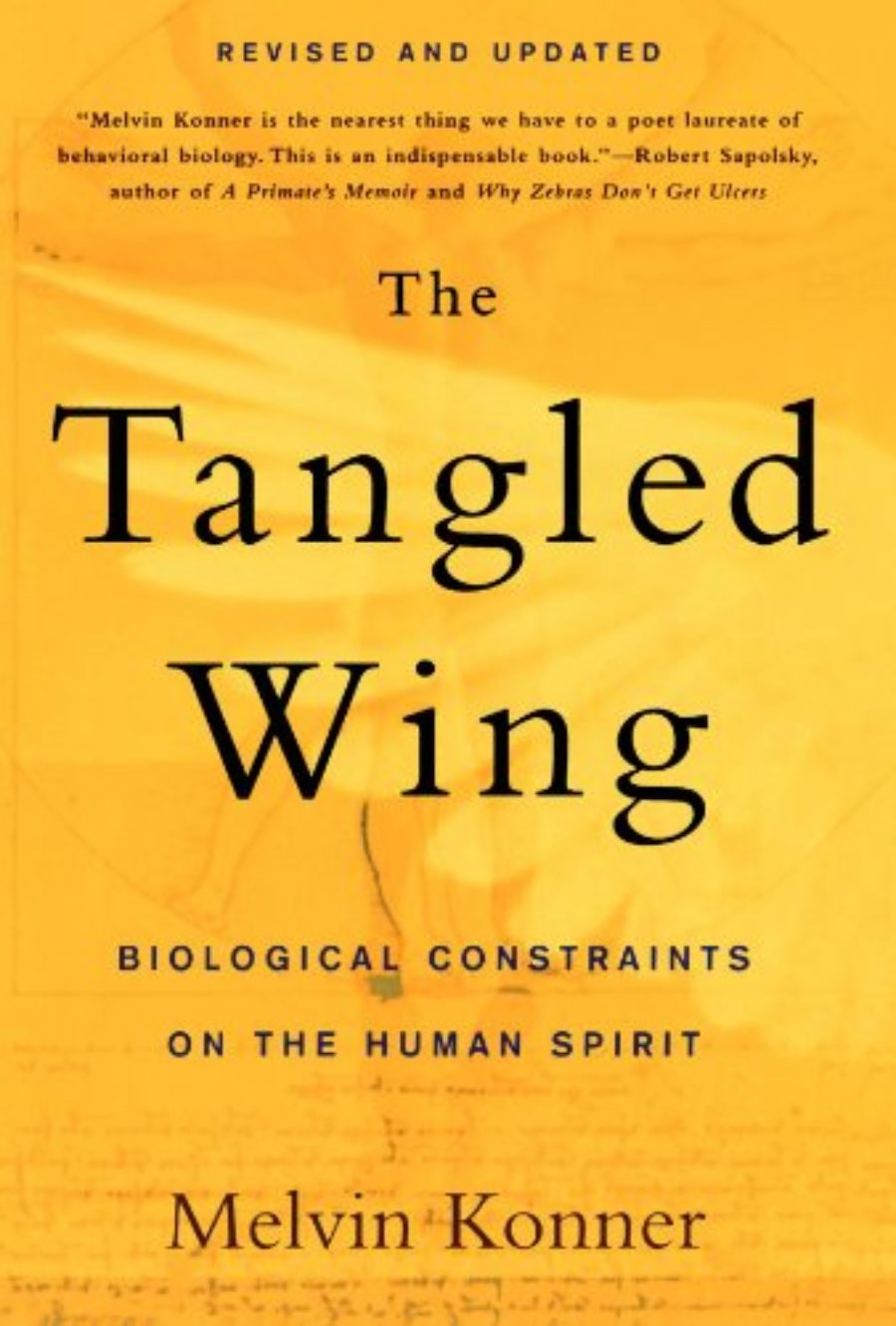 Cover of The Tangled Wing: Biological Constraints on the Human Spirit