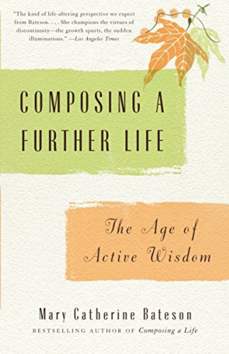 Cover of Composing a Further Life: The Age of Active Wisdom