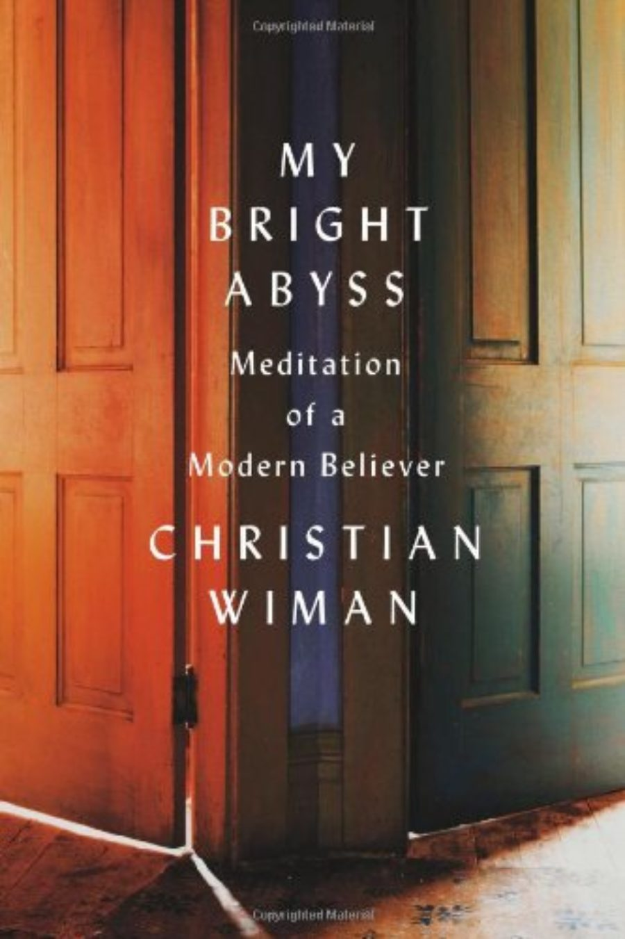 Cover of My Bright Abyss: Meditation of a Modern Believer