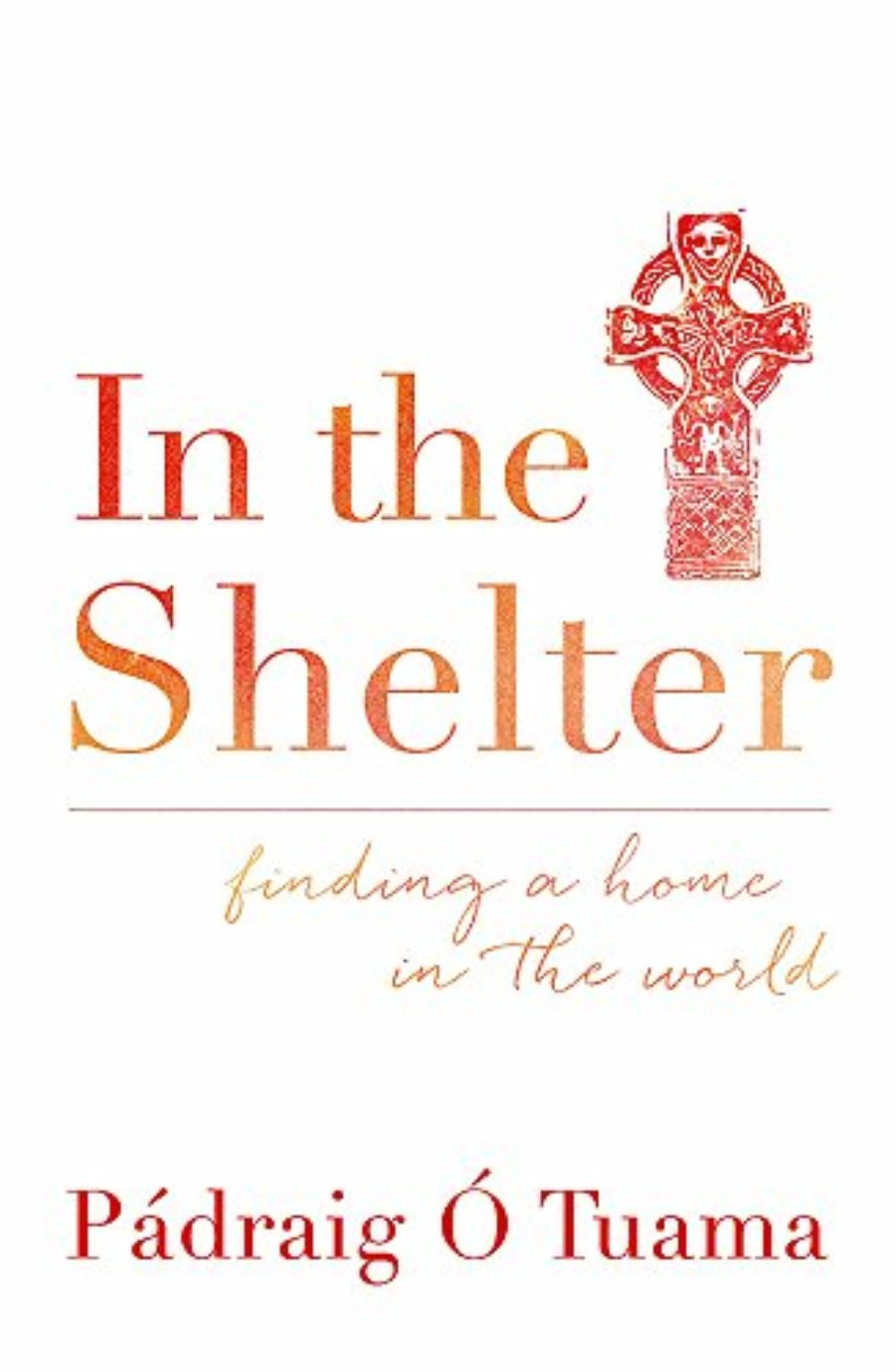 Cover of In the Shelter: Finding a Home in the World