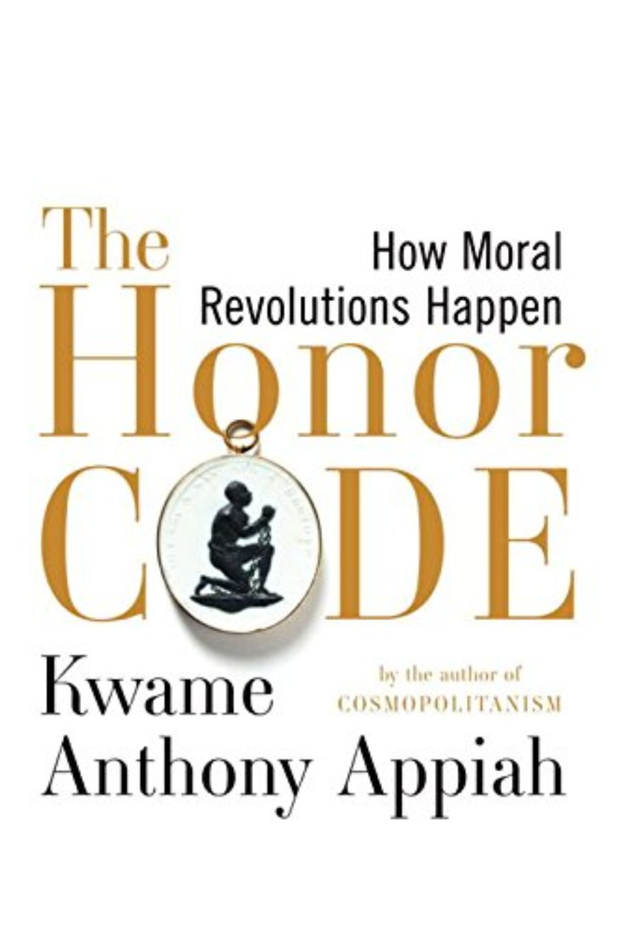 Cover of The Honor Code: How Moral Revolutions Happen
