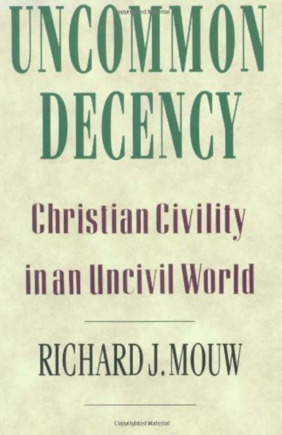 Cover of Uncommon Decency: Christian Civility in an Uncivil World