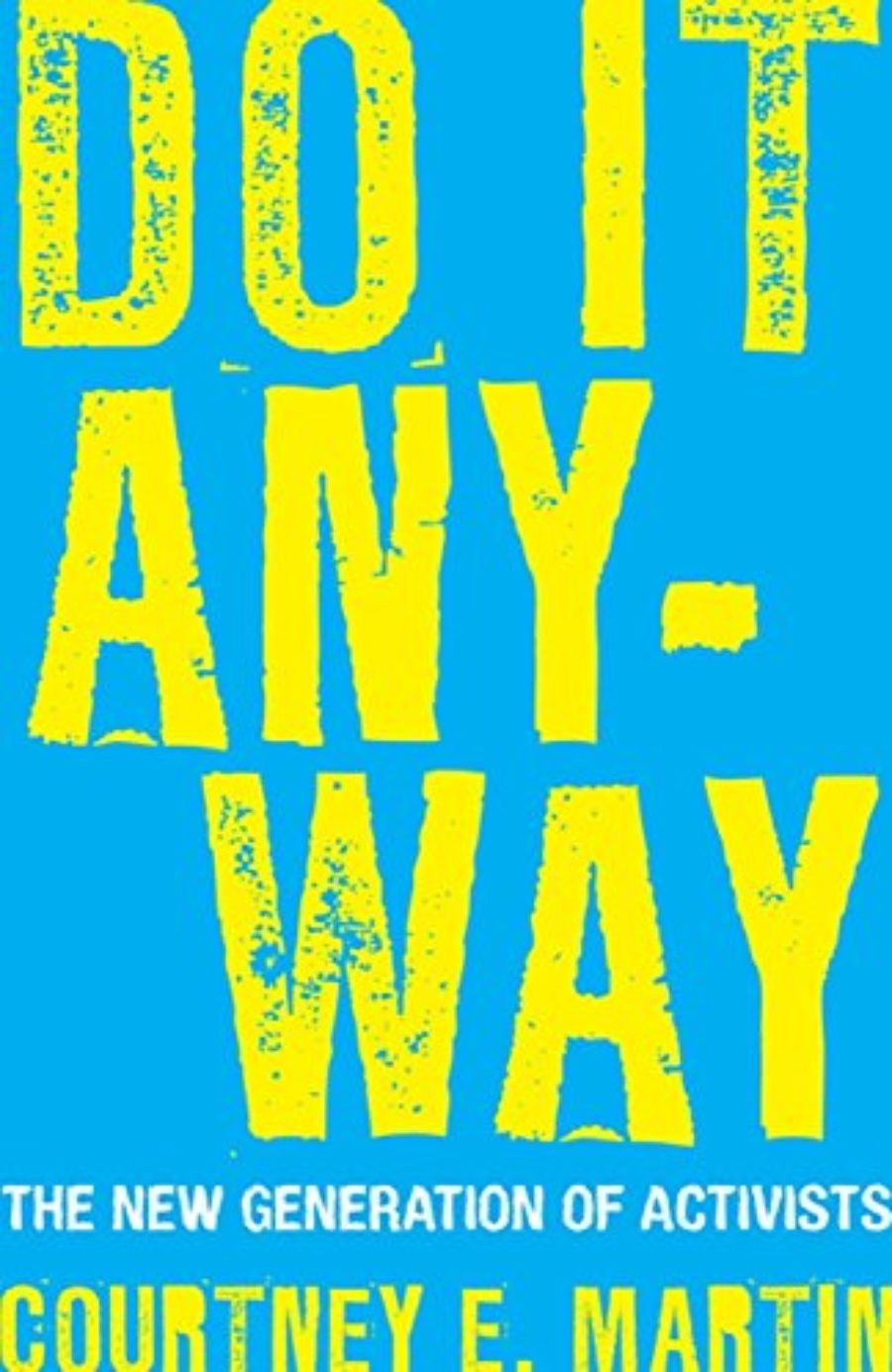 Cover of Do It Anyway: The New Generation of Activists