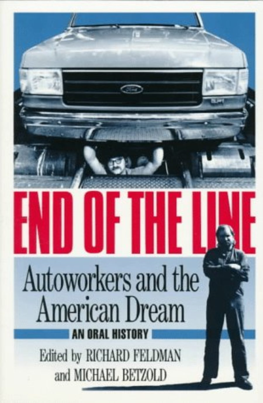 Cover of End of the Line: AUTOWORKERS AND THE AMERICAN DREAM