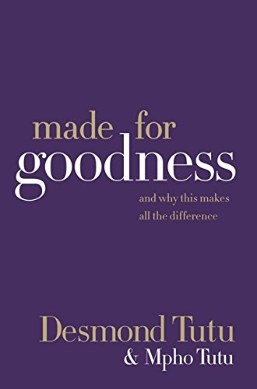 Cover of Made for Goodness: And Why This Makes All the Difference