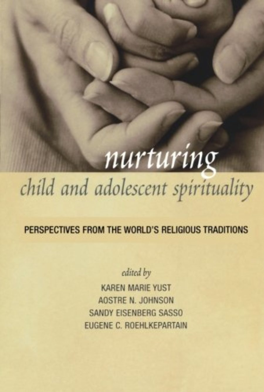 Cover of Nurturing Child and Adolescent Spirituality: Perspectives from the World's Religious Traditions