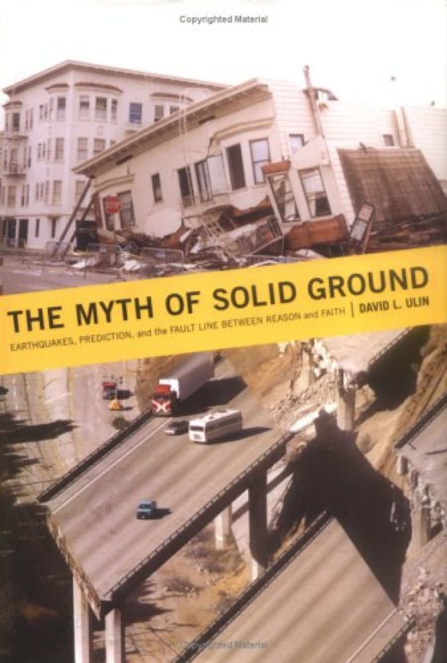 Cover of The Myth of Solid Ground: Earthquakes, Prediction, and the Fault Line Between Reason and Faith