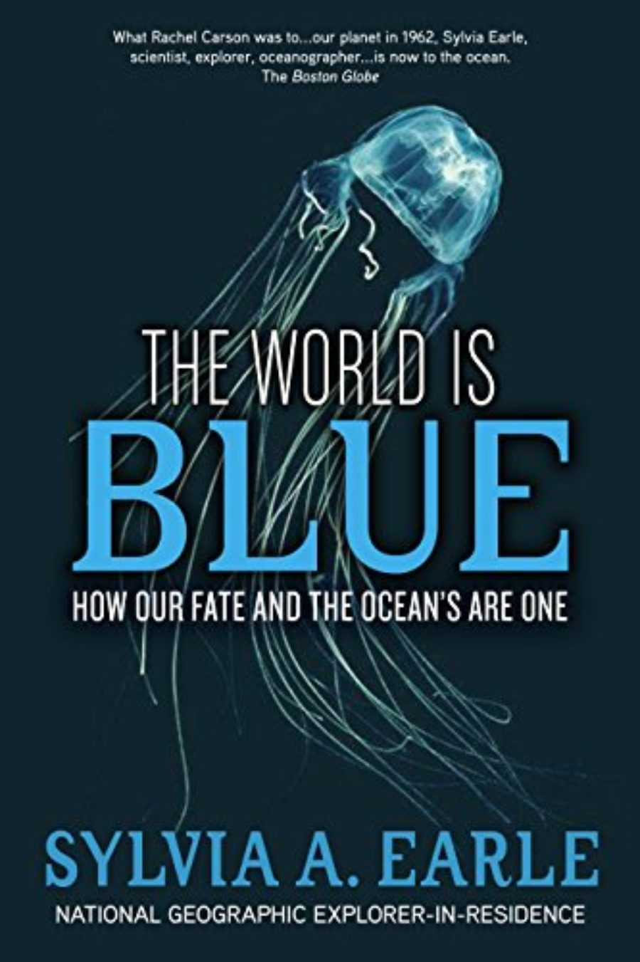 Cover of The World Is Blue: How Our Fate and the Ocean's Are One