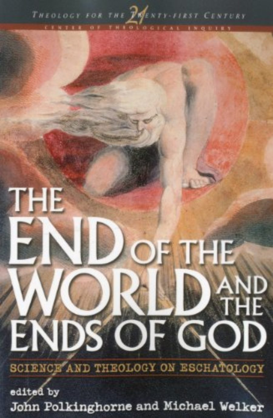 Cover of The End of the World and the Ends of God: Science and Theology on Eschatology (Theology for the 21st Century)