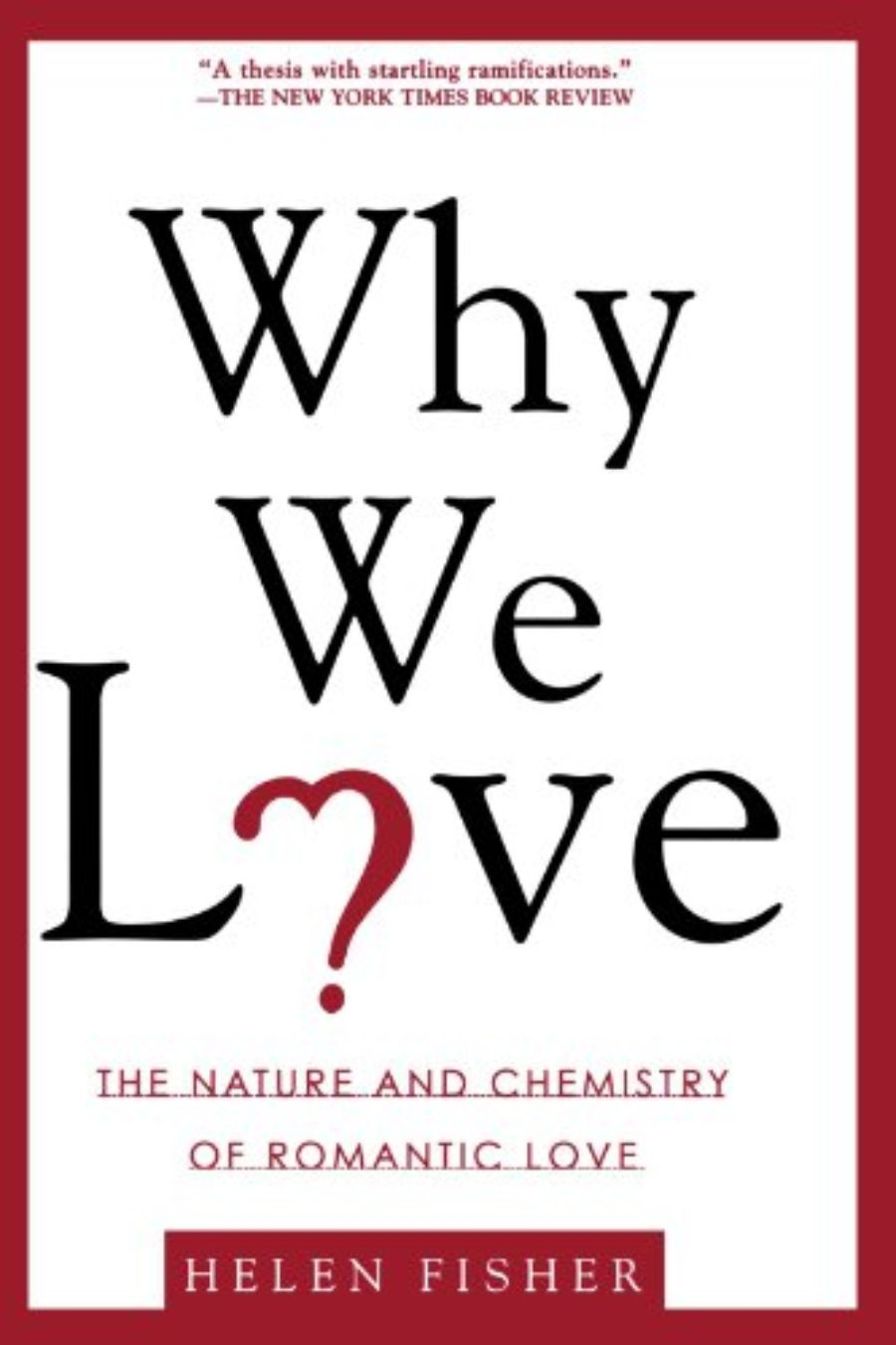 Cover of Why We Love: The Nature and Chemistry of Romantic Love