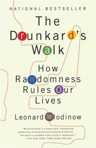 Cover of The Drunkard's Walk: How Randomness Rules Our Lives