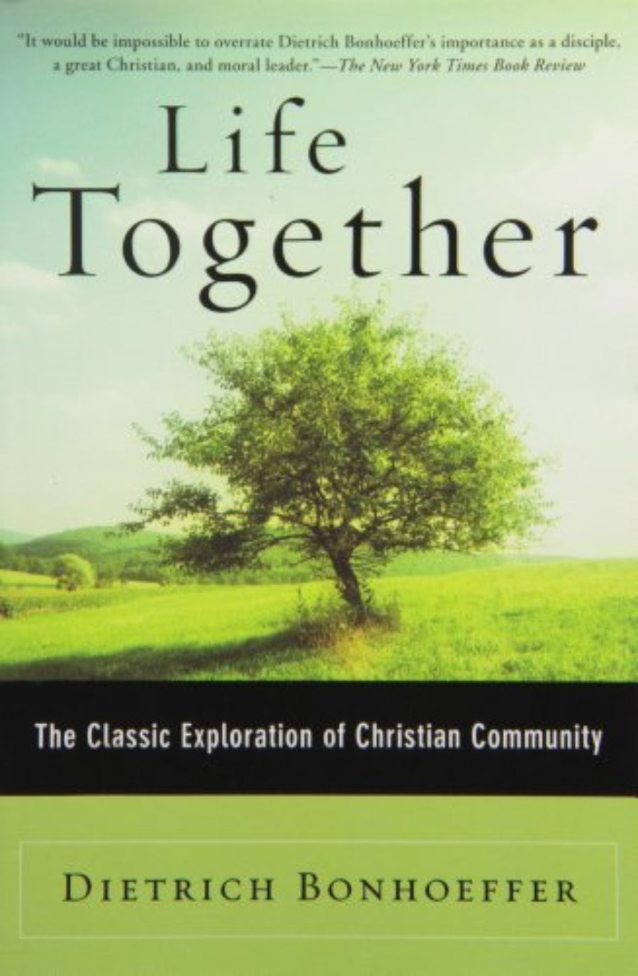 Cover of Life Together: The Classic Exploration of Christian in Community