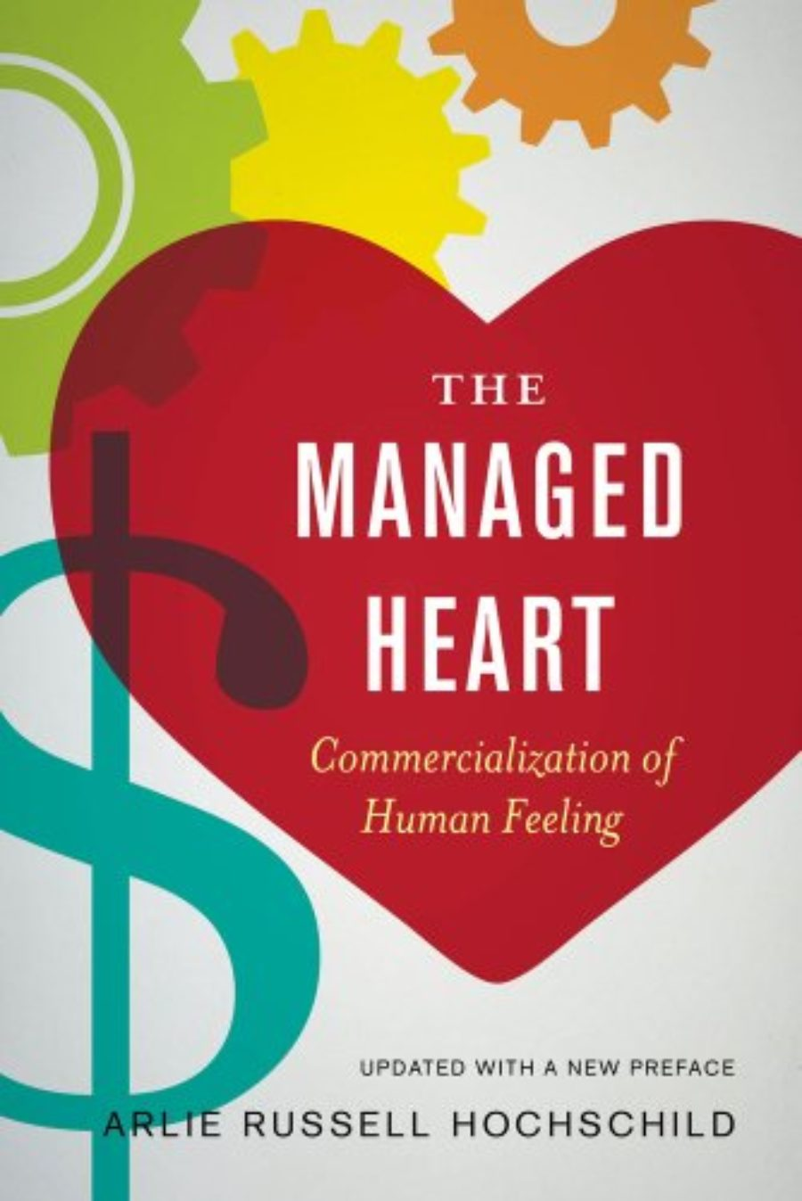 Cover of The Managed Heart: Commercialization of Human Feeling