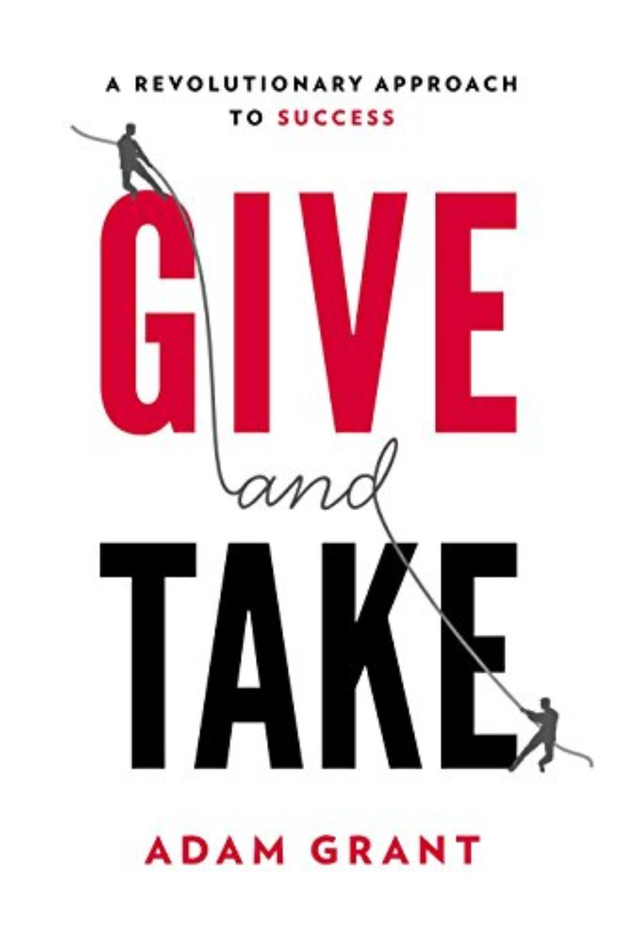 Cover of Give and Take: Why Helping Others Drives Our Success