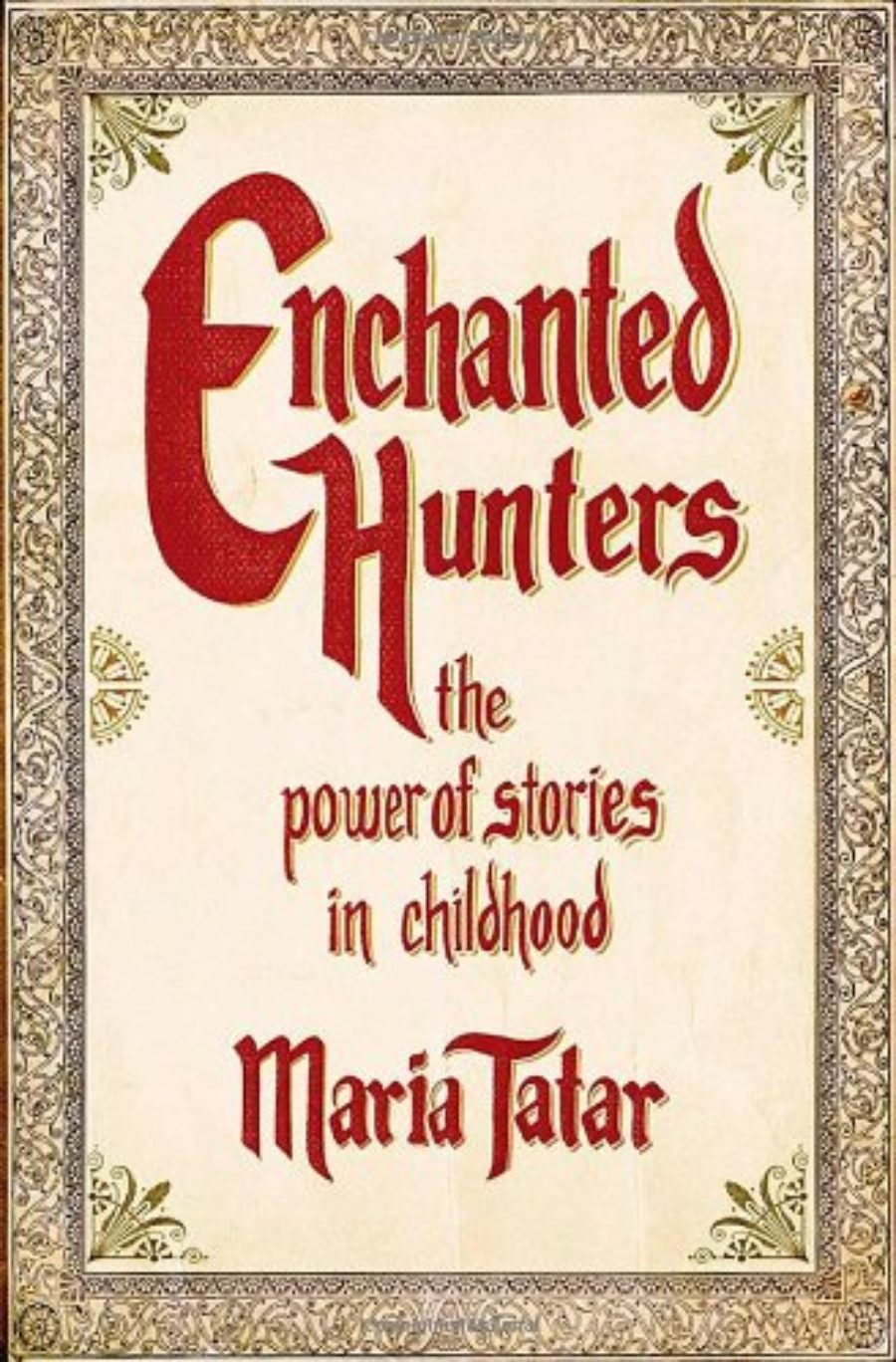 Cover of Enchanted Hunters: The Power of Stories in Childhood