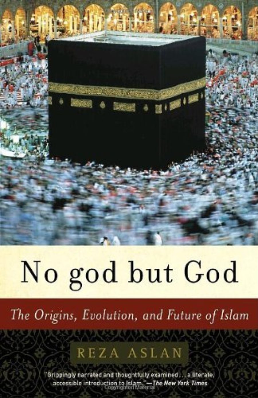 Cover of No god but God: The Origins, Evolution, and Future of Islam