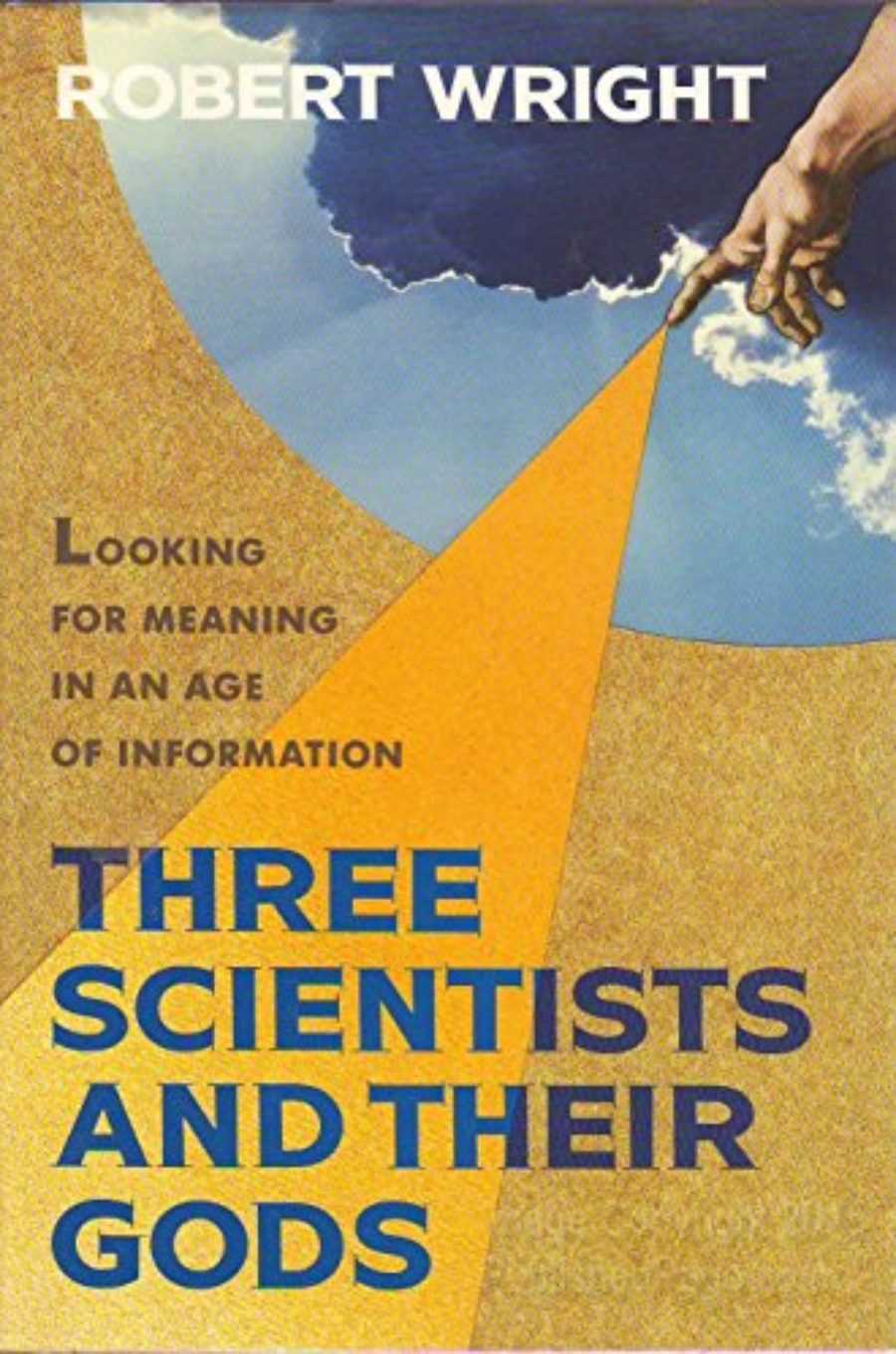 Cover of Three Scientists and Their Gods: A Search for Meaning in an Age of Information