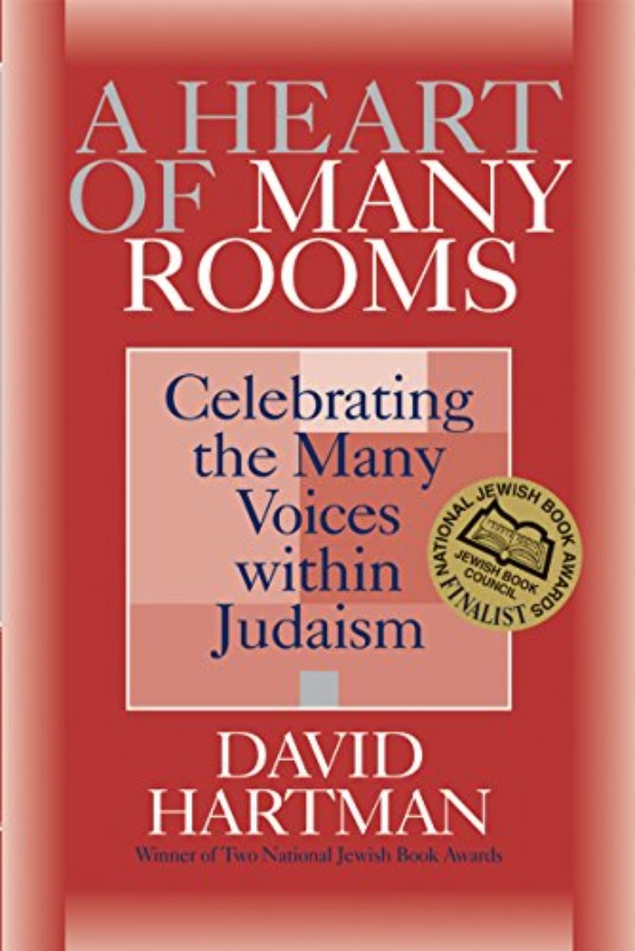 Cover of A Heart of Many Rooms: Celebrating the Many Voices within Judaism