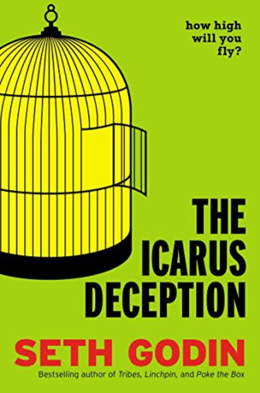 Cover of The Icarus Deception: How High Will You Fly?