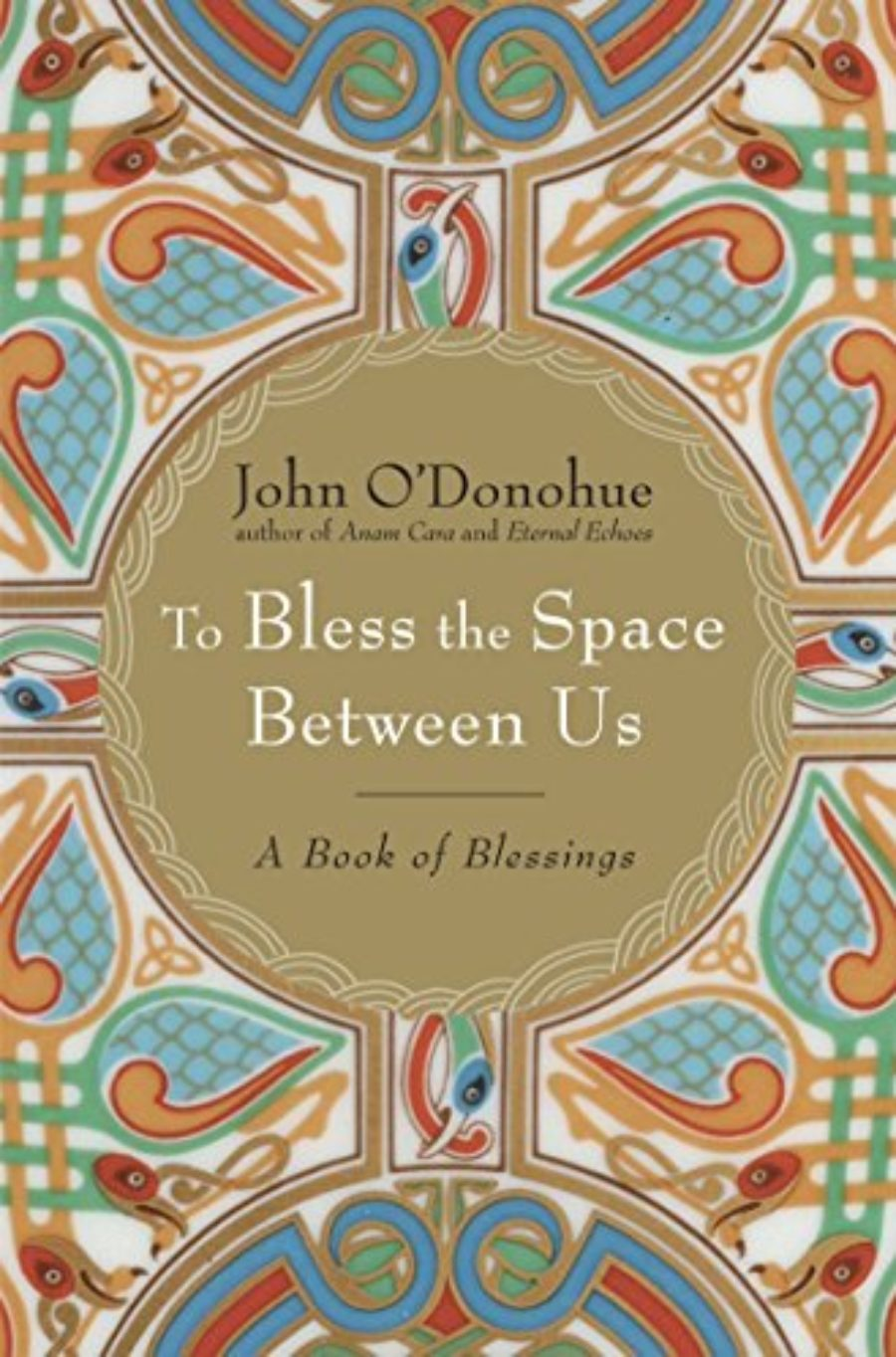 Cover of To Bless the Space Between Us: A Book of Blessings