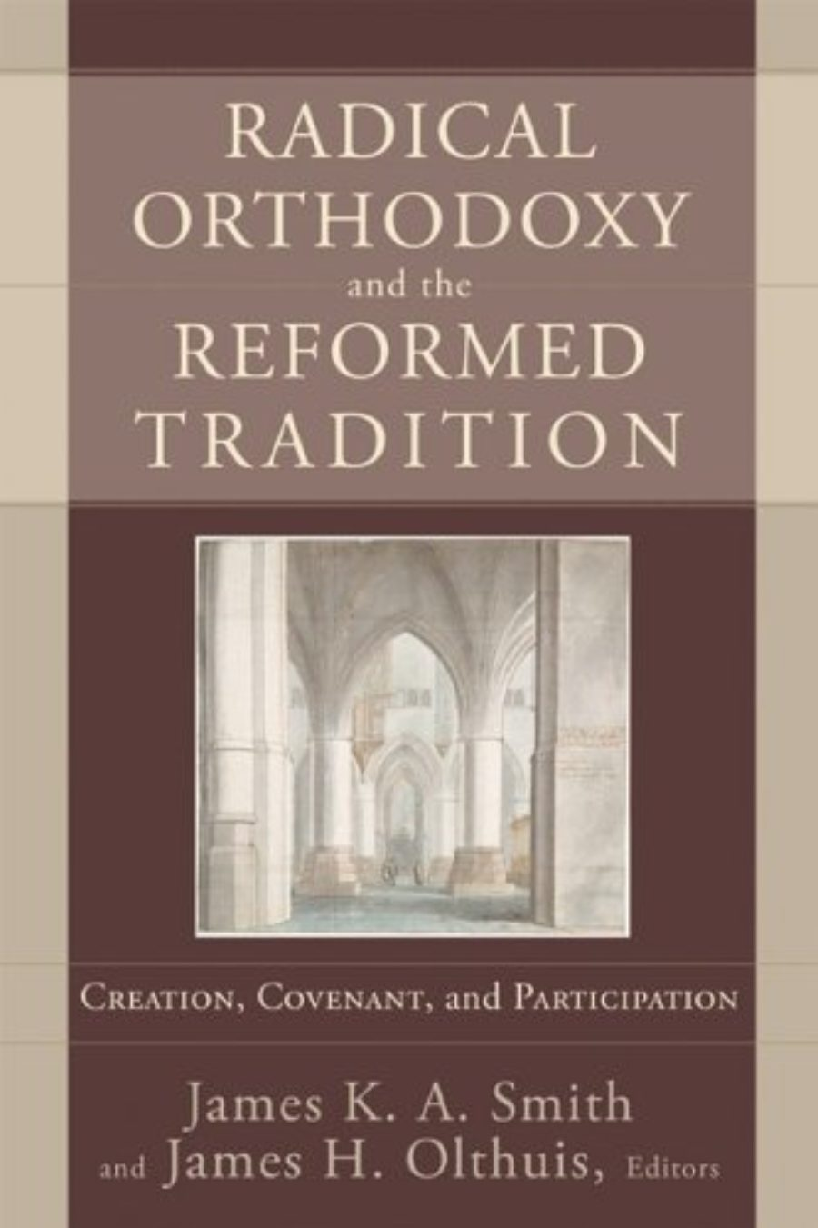 Cover of Radical Orthodoxy and the Reformed Tradition: Creation, Covenant, and Participation