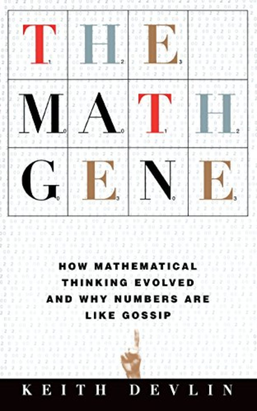 Cover of The Math Gene: How Mathematical Thinking Evolved And Why Numbers Are Like Gossip