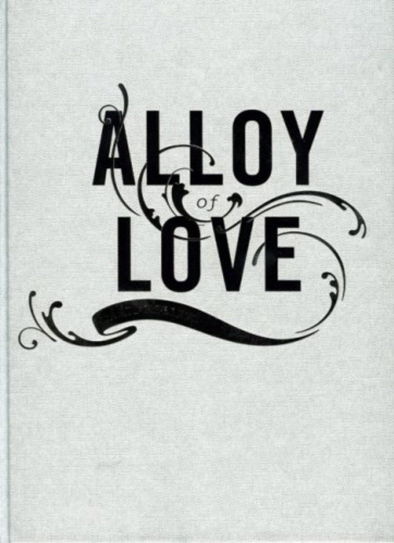 Cover of Alloy of Love: Dario Robleto
