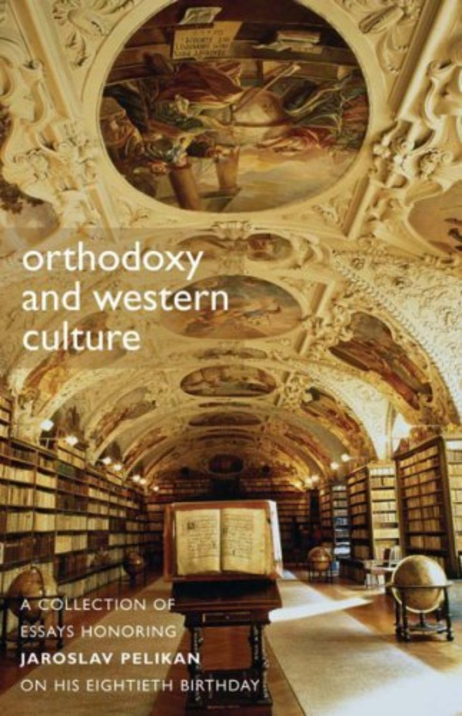 Cover of Orthodoxy And Western Culture: A Collection of Essays Honoring Jaroslav Pelikan on His Eightieth Birthday