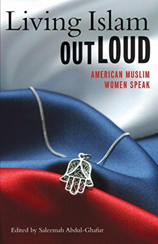 Cover of Living Islam Out Loud: American Muslim Women Speak