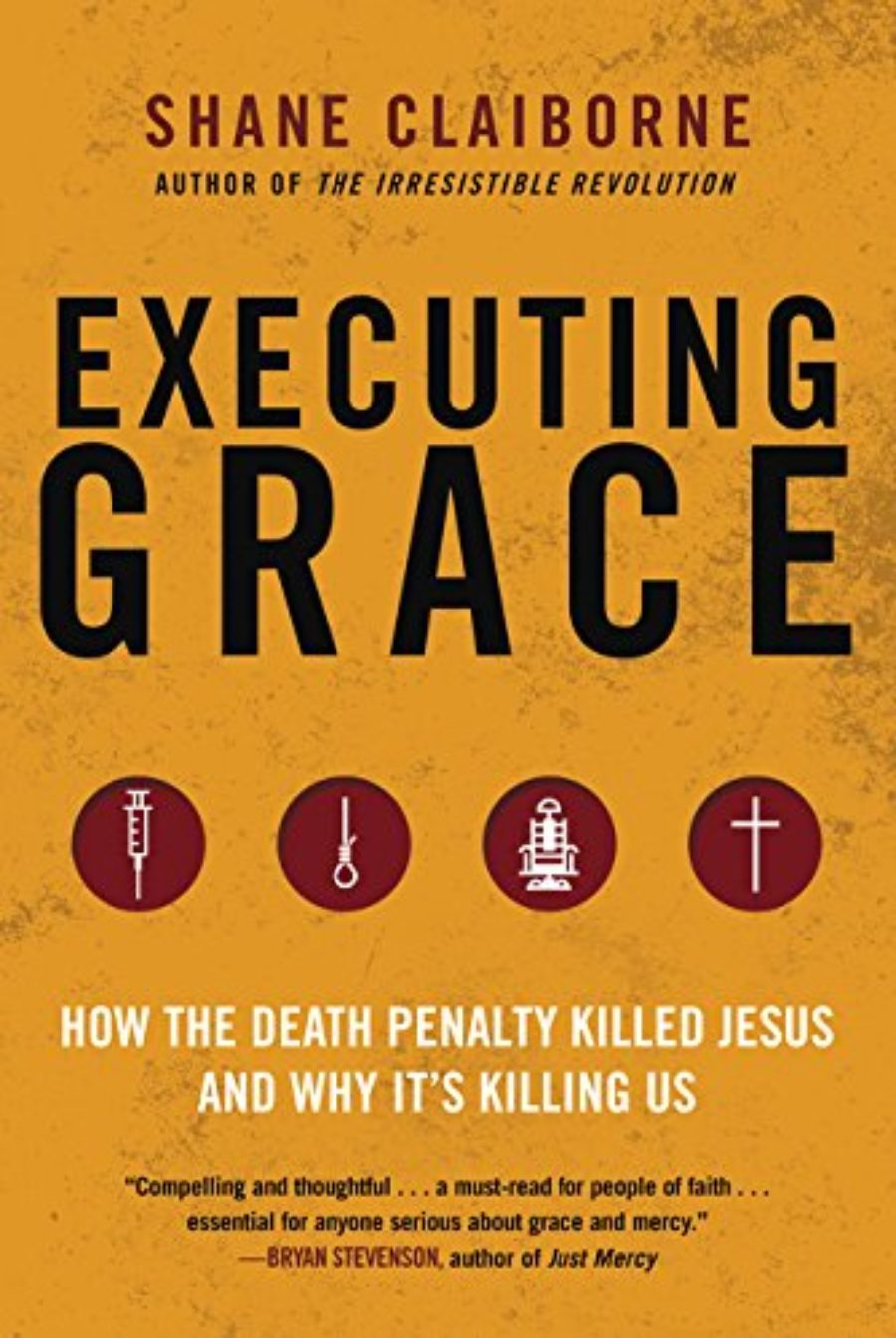 Cover of Executing Grace: How the Death Penalty Killed Jesus and Why It's Killing Us