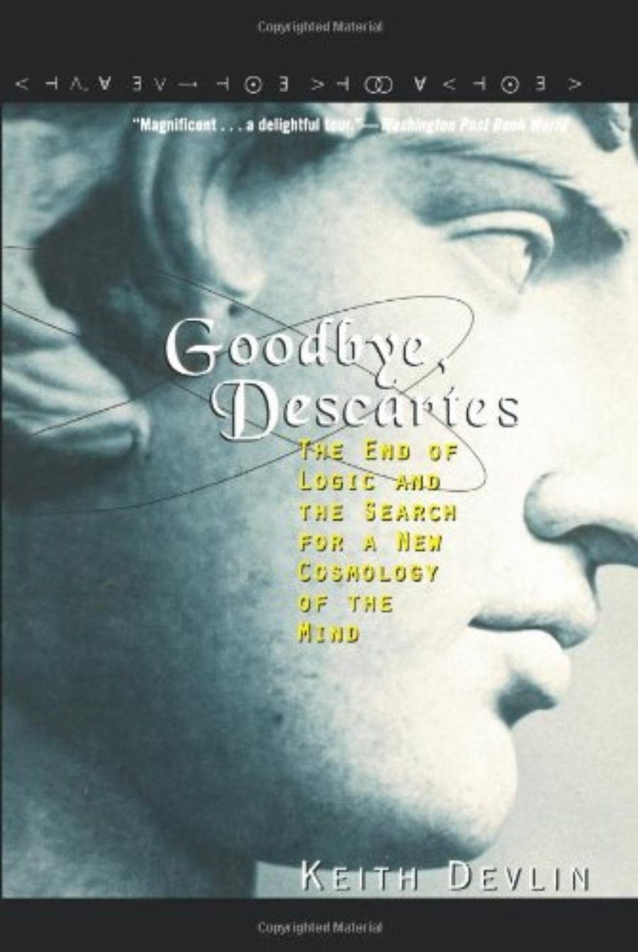 Cover of Goodbye, Descartes: The End of Logic and the Search for a New Cosmology of the Mind