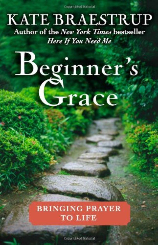 Cover of Beginner's Grace: Bringing Prayer to Life