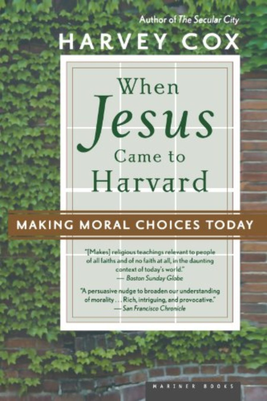 Cover of When Jesus Came to Harvard: Making Moral Choices Today