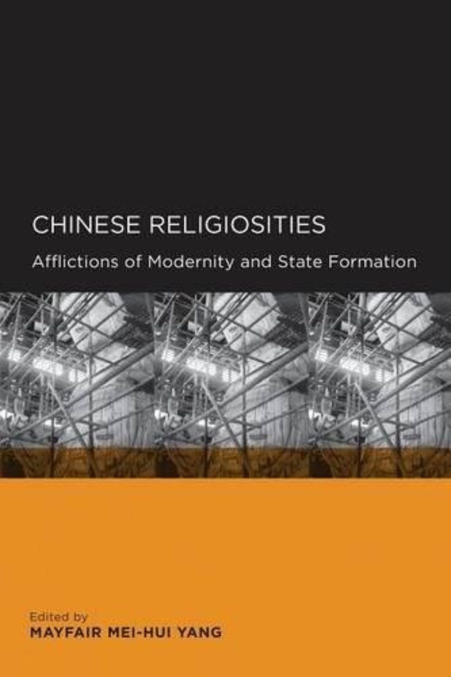 Cover of Chinese Religiosities: Afflictions of Modernity and State Formation (Global, Area, and International Archive)