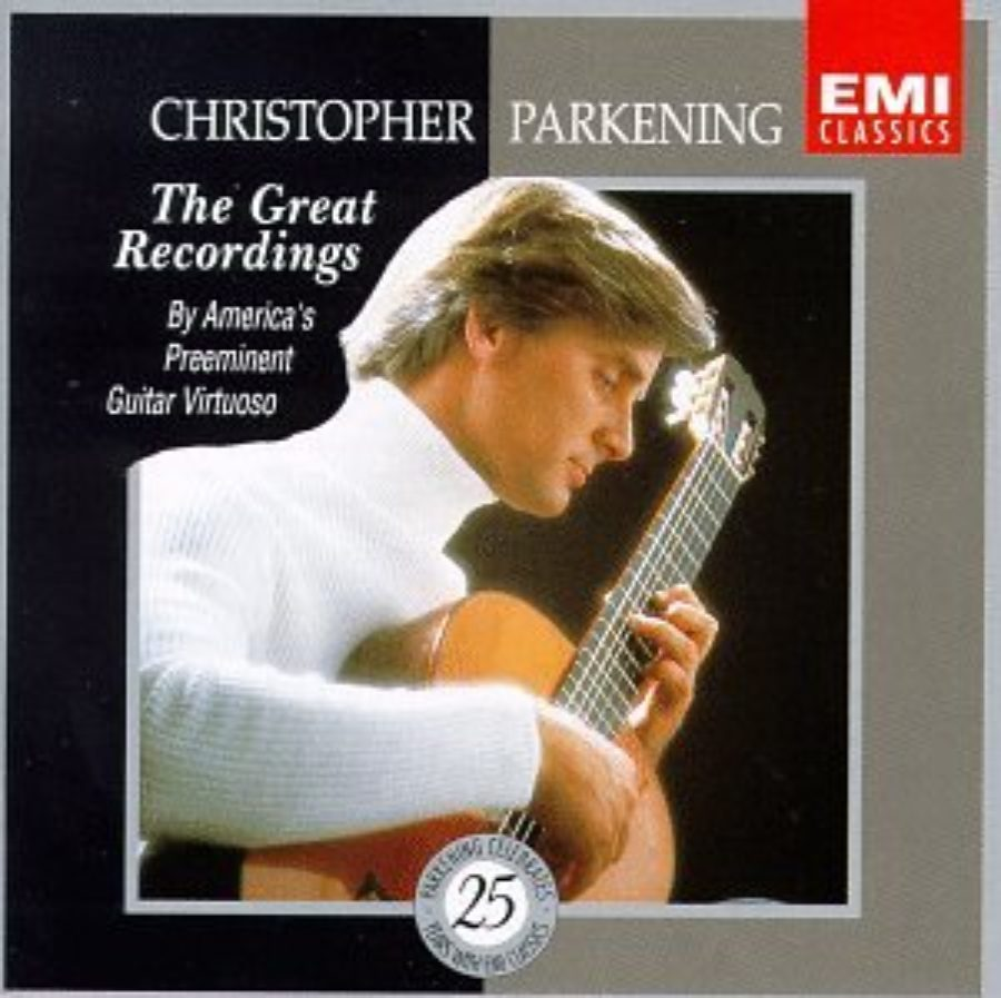 Cover of Christopher Parkening: The Great Recordings - By America's Preeminent Guitar Virtuoso