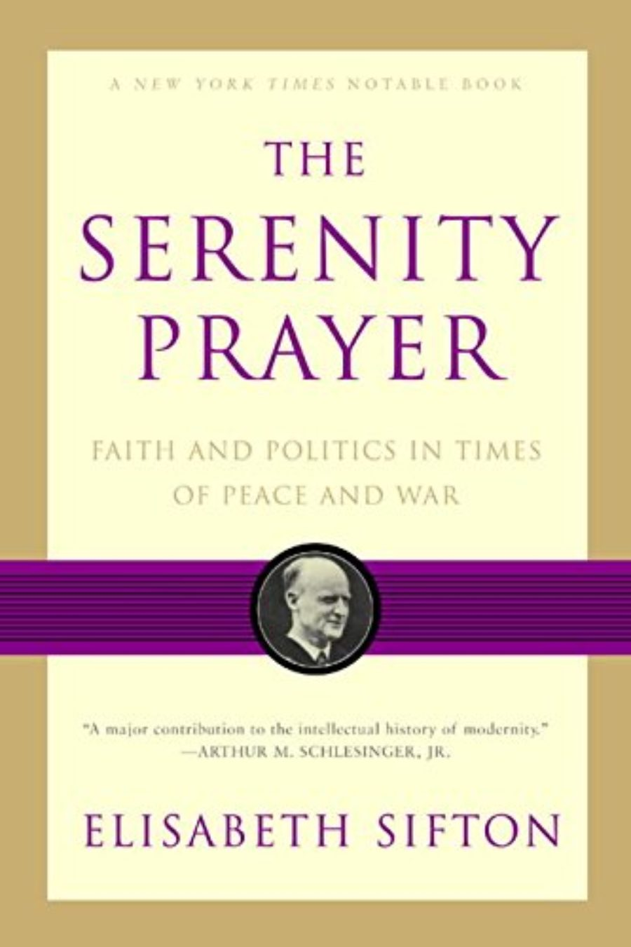 Cover of The Serenity Prayer: Faith and Politics in Times of Peace and War