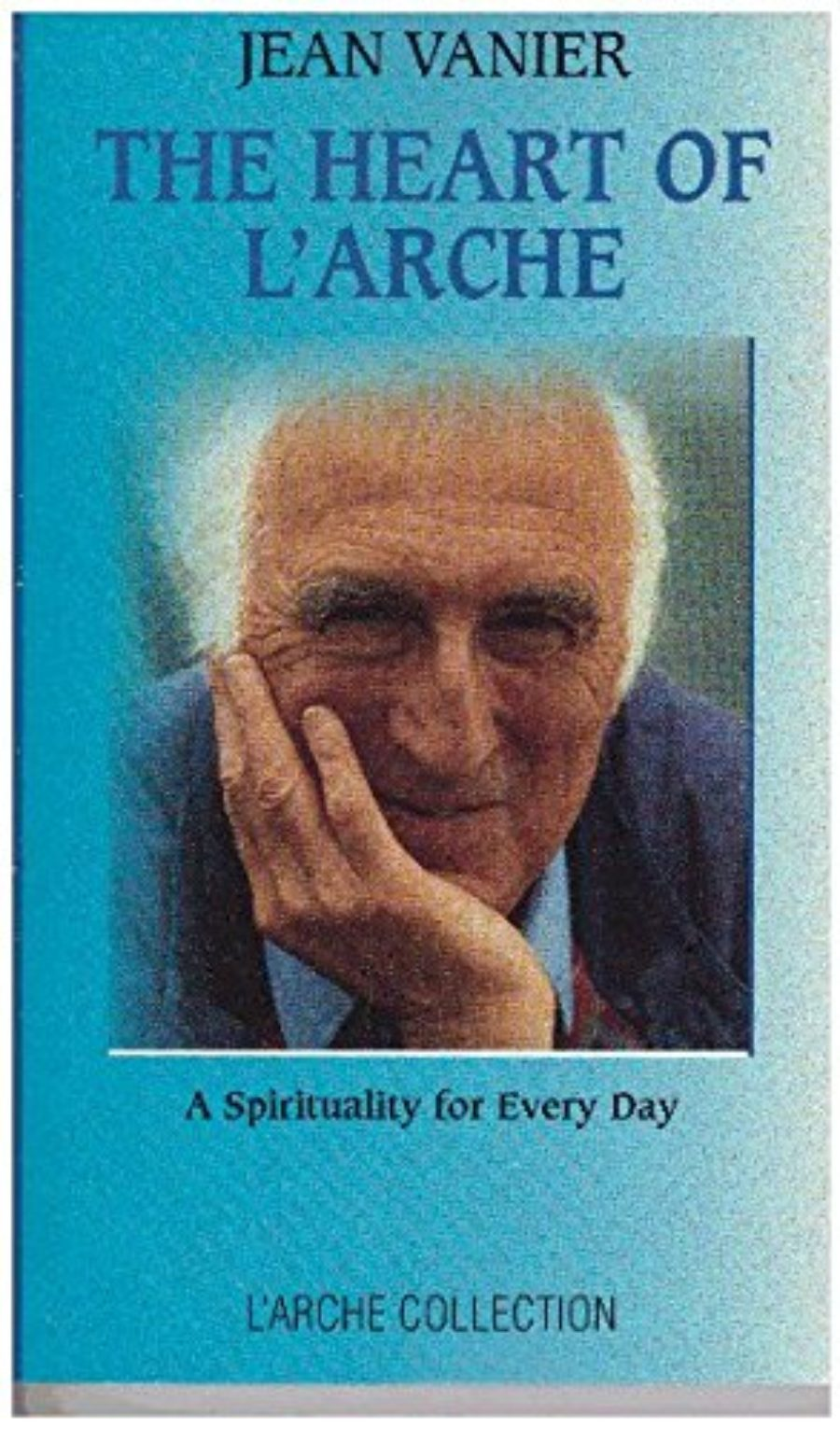 Cover of Heart of L'Arche: A Spirituality for Every Day (L'Arche Collection)