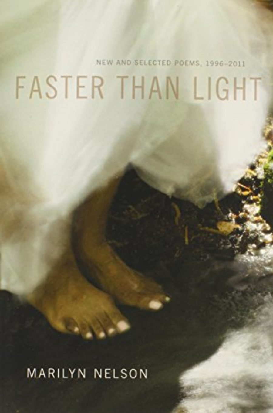 Cover of Faster Than Light: New and Selected Poems, 1996-2011