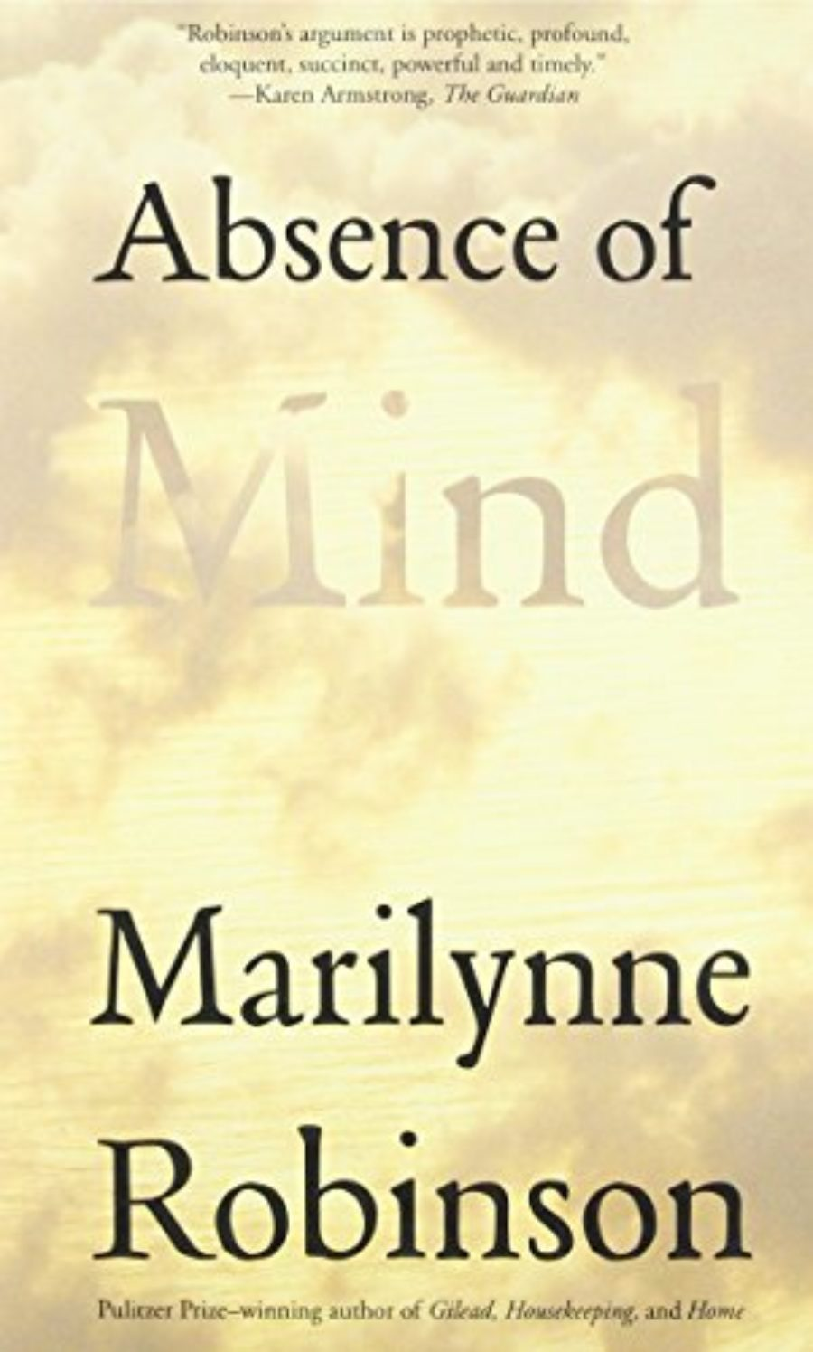 Cover of Absence of Mind: The Dispelling of Inwardness from the Modern Myth of the Self (The Terry Lectures Series)