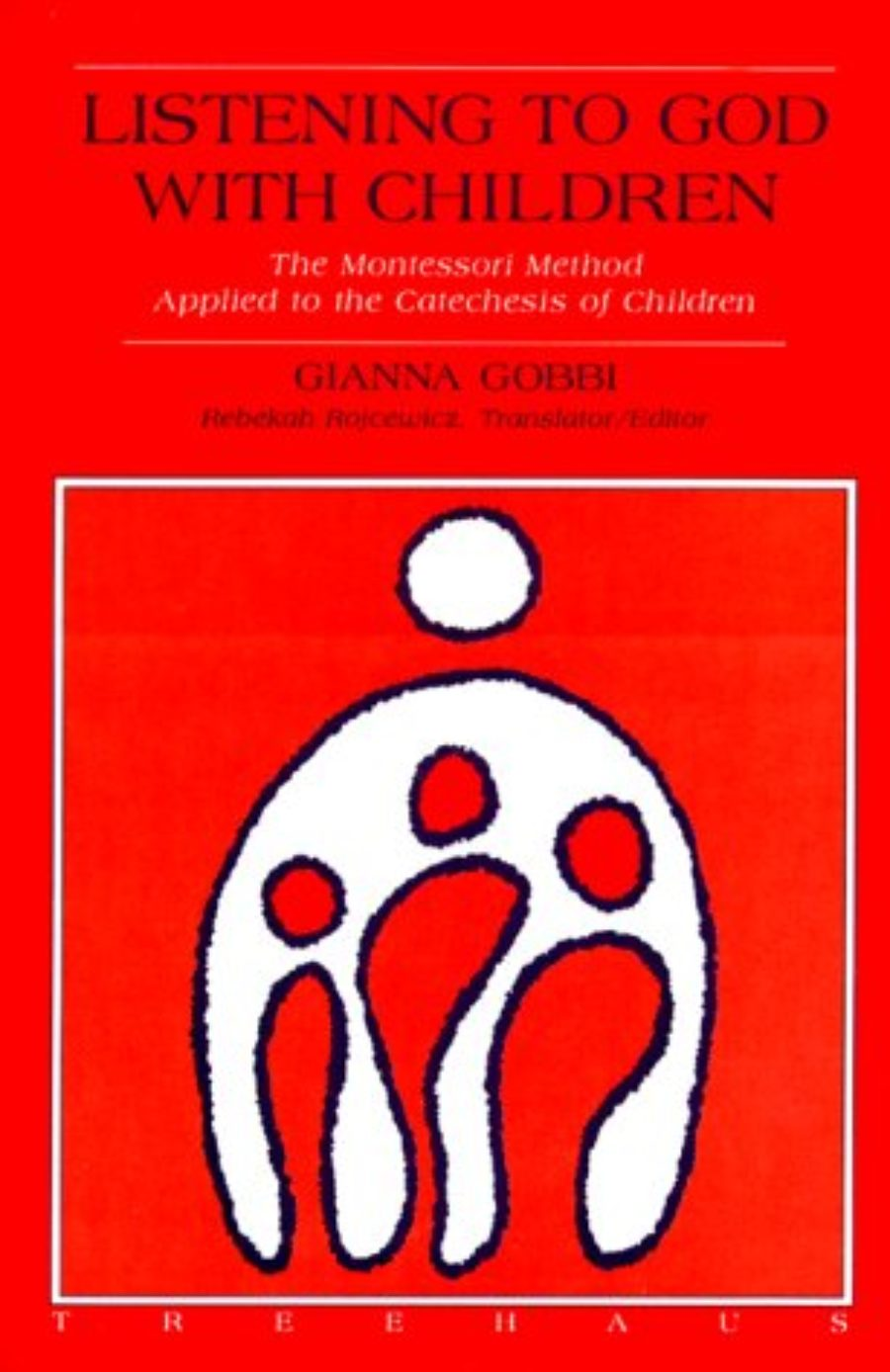 Cover of Listening to God With Children: The Montessori Method Applied to the Catechesis of Children