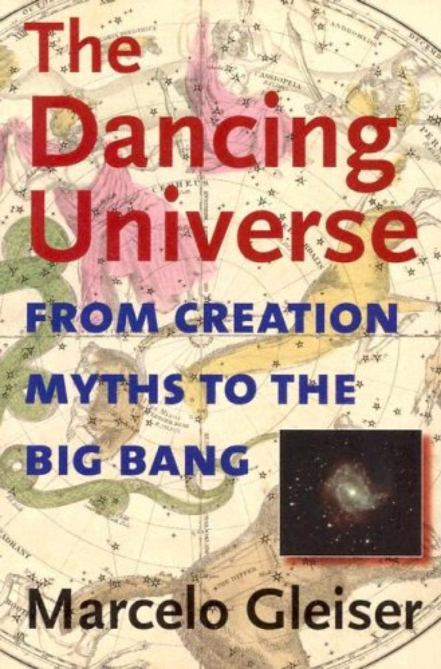 Cover of The Dancing Universe: From Creation Myths to the Big Bang (Understanding Science and Technology)