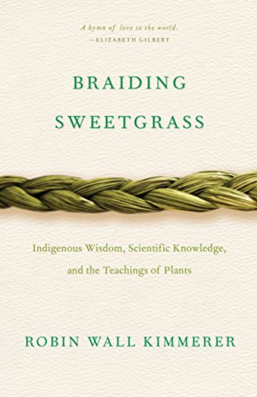 Cover of Braiding Sweetgrass: Indigenous Wisdom, Scientific Knowledge and the Teachings of Plants