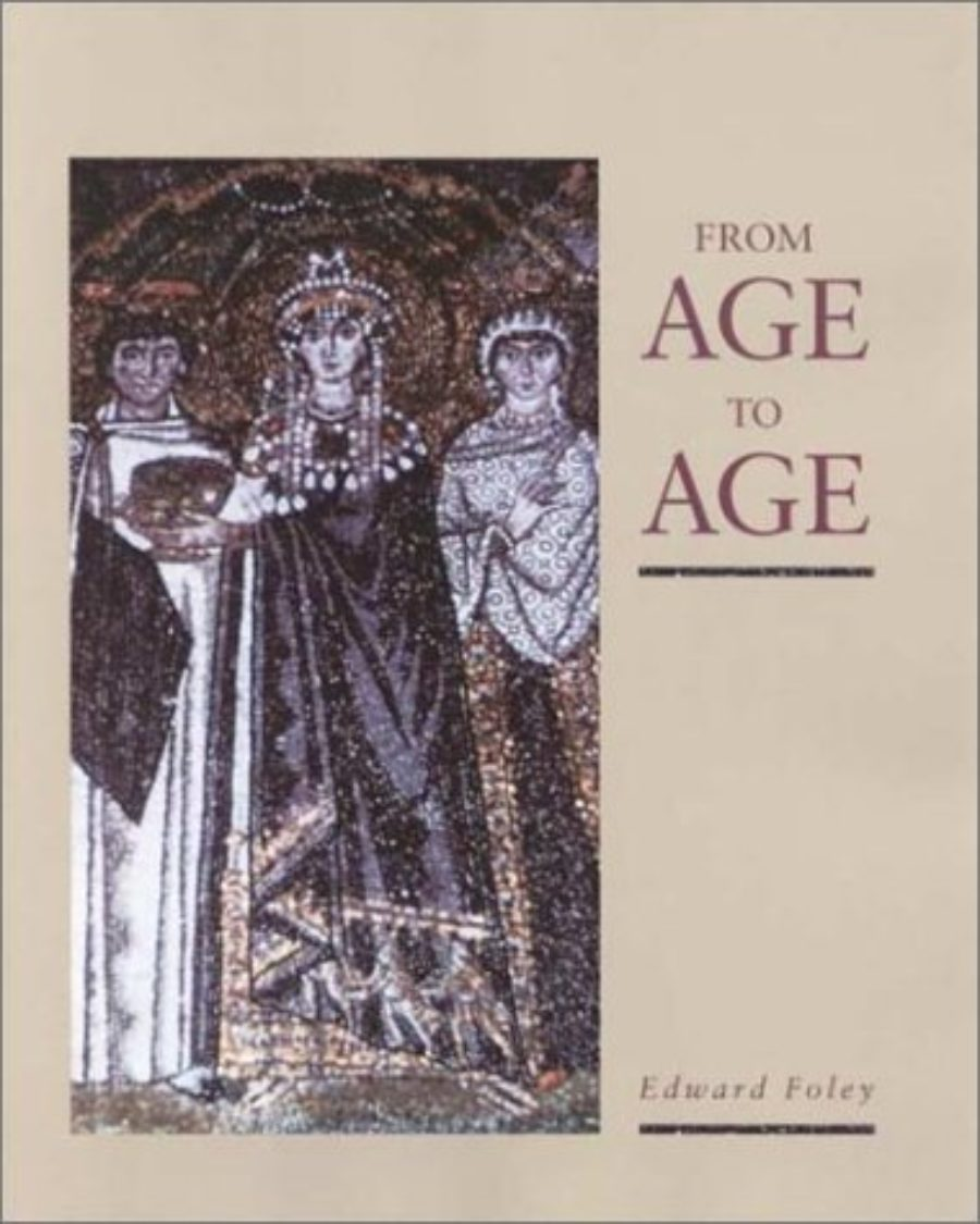 Cover of From Age to Age: How Christians Have Celebrated the Eucharist