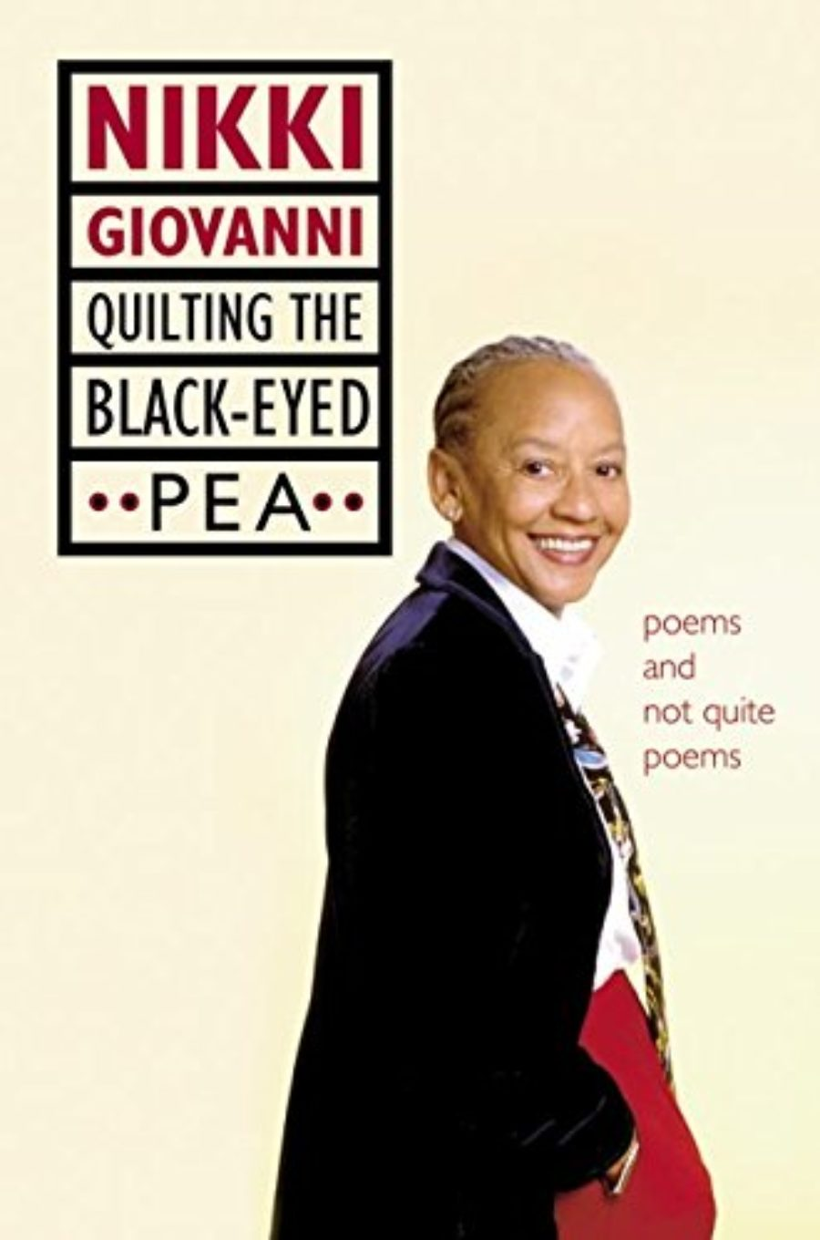 Cover of Quilting the Black-Eyed Pea: Poems and Not Quite Poems