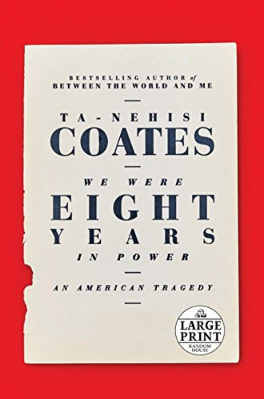 Cover of We Were Eight Years in Power: An American Tragedy (Random House Large Print)