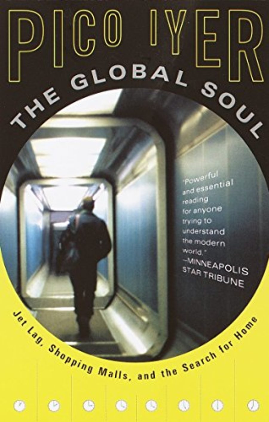 Cover of The Global Soul: Jet Lag, Shopping Malls, and the Search for Home