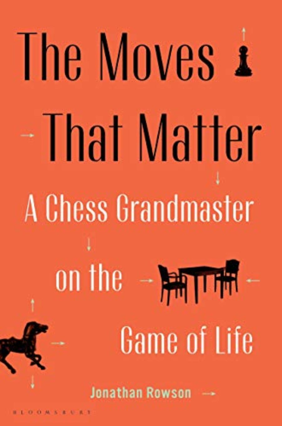 Cover of The Moves That Matter: A Chess Grandmaster on the Game of Life