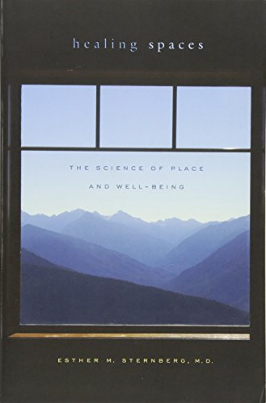Cover of Healing Spaces: The Science of Place and Well-Being